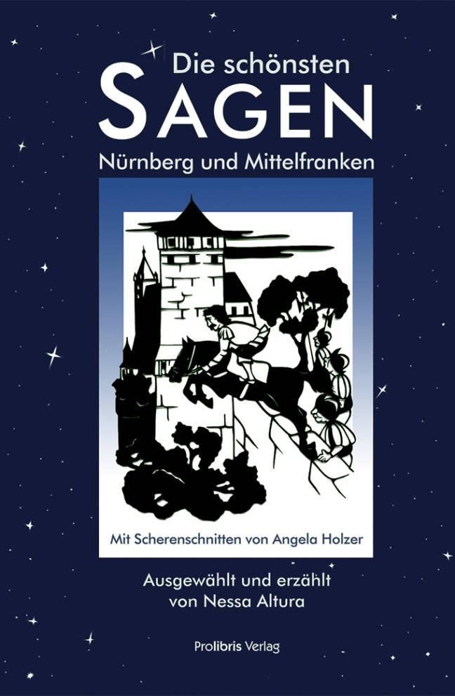 Die schönsten Sagen aus Nürnberg und Mittelfranken